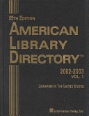 American Library Directory  2002 2003  Libraries in Canada  Library networks  consortia   schools  Organization index  Personnel index