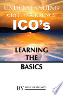 Understand Cryptocurrency Ico's: Learning the Basics