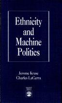 Ethnicity and Machine Politics