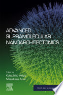 Advanced Supramolecular Nanoarchitectonics