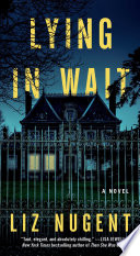 """Lying in Wait: A Novel"" by Liz Nugent"
