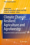 Climate Change Resilient Agriculture and Agroforestry
