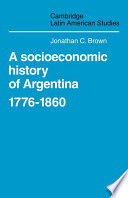 A Socioeconomic History of Argentina, 1776-1860
