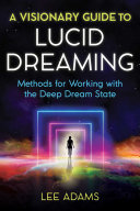 A Visionary Guide to Lucid Dreaming