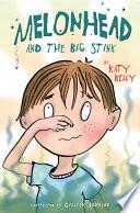 Melonhead and the Big Stink Book PDF