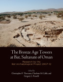 The Bronze Age Towers at Bat  Sultanate of Oman
