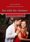 Sex with the «former». Sex with an ex-husband/wife Pdf/ePub eBook