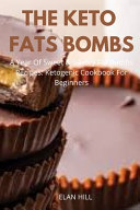 The Keto Fats Bombs Book