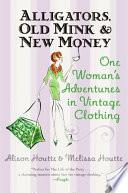 Alligators, Old Mink & New Money