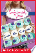 Save The Cupcake A Wish Novel Confectionately Yours 1