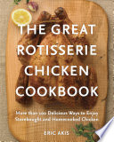 The Great Rotisserie Chicken Cookbook PDF