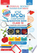 Oswaal ICSE MCQs Chapterwise Question Bank Class 10  Computer Applications Book  For Semester 1  Nov Dec 2021 Exam with the largest MCQ Question Pool