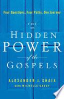 The Hidden Power of the Gospels Book