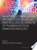 Nanoscale Fabrication  Optimization  Scale up and Biological Aspects of Pharmaceutical Nanotechnology