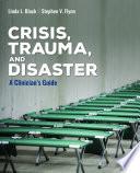 Crisis, Trauma, and Disaster