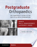 """Postgraduate Orthopaedics: The Candidate's Guide to the FRCS (Tr & Orth) Examination"" by Paul A. Banaszkiewicz, Deiary F. Kader"