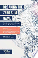 Breaking the Zero-Sum Game  : Transforming Societies Through Inclusive Leadership