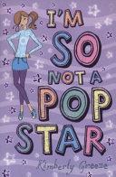 I M So Not Pop Star