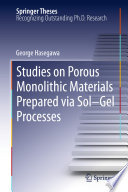 Studies on Porous Monolithic Materials Prepared via Sol   Gel Processes