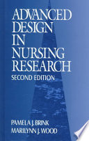 """Advanced Design in Nursing Research"" by Pamela J. Brink, Marilynn J. Wood"