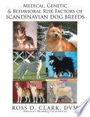 Medical  Genetic and Behavoral Risk Factors of Scandinavian Dog Breeds