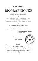 Esquisses biographiques du département de l'Indre; ou, Aperçu historique sur la principauté de Déols, Baronnie, comté et marquisat et enfin duché de Chateauroux (ancien Bas-Berri)