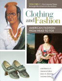 """Clothing and Fashion: American Fashion from Head to Toe [4 volumes]: American Fashion from Head to Toe"" by José Blanco F., Patricia Kay Hunt-Hurst, Heather Vaughan Lee, Mary Doering"