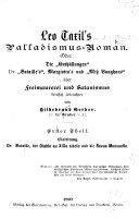 """Leo Taxil's Palladismus-Roman, oder, Die """"Enthüllungen,"""" Dr. """"Bataille's,"""" Margiotta's und """"Miss Vaughans"""" über Freimaurerei und Satanismus kritisch beleuchtet"""