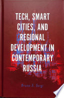Tech, Smart Cities, and Regional Development in Contemporary Russia