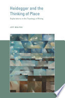 Heidegger and the Thinking of Place Book