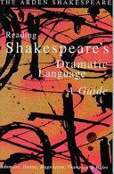 Reading Shakespeare s Dramatic Language