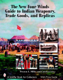 The New Four Winds Guide to Indian Weaponry  Trade Goods  and Replicas