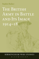 The British Army in Battle and Its Image 1914 18