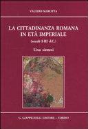 La cittadinanza romana in età imperiale, secoli I-III d.C.