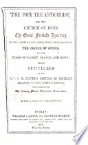 """The Pope the Antichrist, and the Church of Rome the Great Foretold Apostasy ... Being Strictures on the Rev. C. M. F.'s Lecture on Prophecy, Relating to the Russian Empire ... By the Author of """"Coming Events."""""""