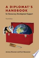 A Diplomat S Handbook For Democracy Development Support