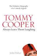 Tommy Cooper  Always Leave Them Laughing  The Definitive Biography of a Comedy Legend