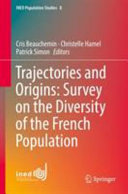 Trajectories and Origins: Survey on the Diversity of the French Population