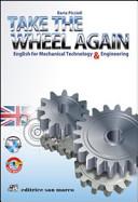 Take the Wheel Again. Con CD Audio. Per Le Scuole Superiori