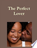 The Pefect Lover