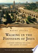 Walking In The Footsteps Of Jesus PDF