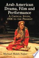 Arab American Drama  Film and Performance