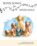 Seven Songs for Seven Dogs