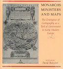 Monarchs, Ministers, and Maps