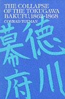 The Collapse of the Tokugawa Bakufu  1862 1868