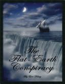 The Flat Earth Conspiracy