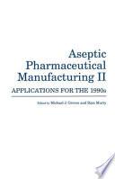 Aseptic Pharmaceutical Manufacturing II Book