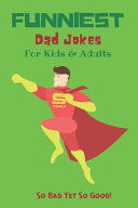 Funniest Dad Jokes For Kids   Adults
