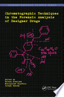 Chromatographic Techniques in the Forensic Analysis of Designer Drugs Book
