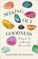 Seeking Out Goodness